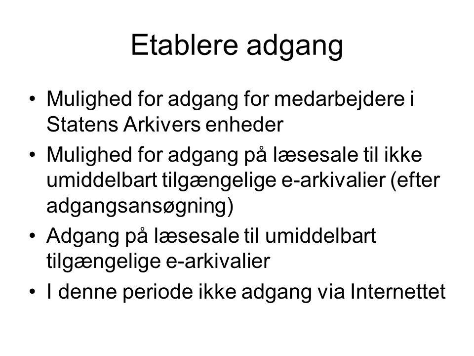 Etablere adgang Mulighed for adgang for medarbejdere i Statens Arkivers enheder.