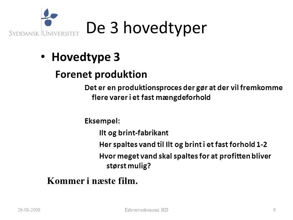 De 3 hovedtyper Hovedtype 3 Forenet produktion Kommer i næste film.