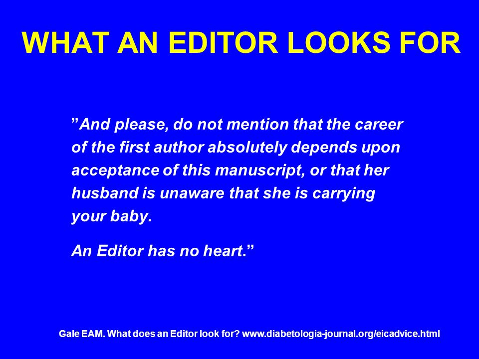 WHAT AN EDITOR LOOKS FOR