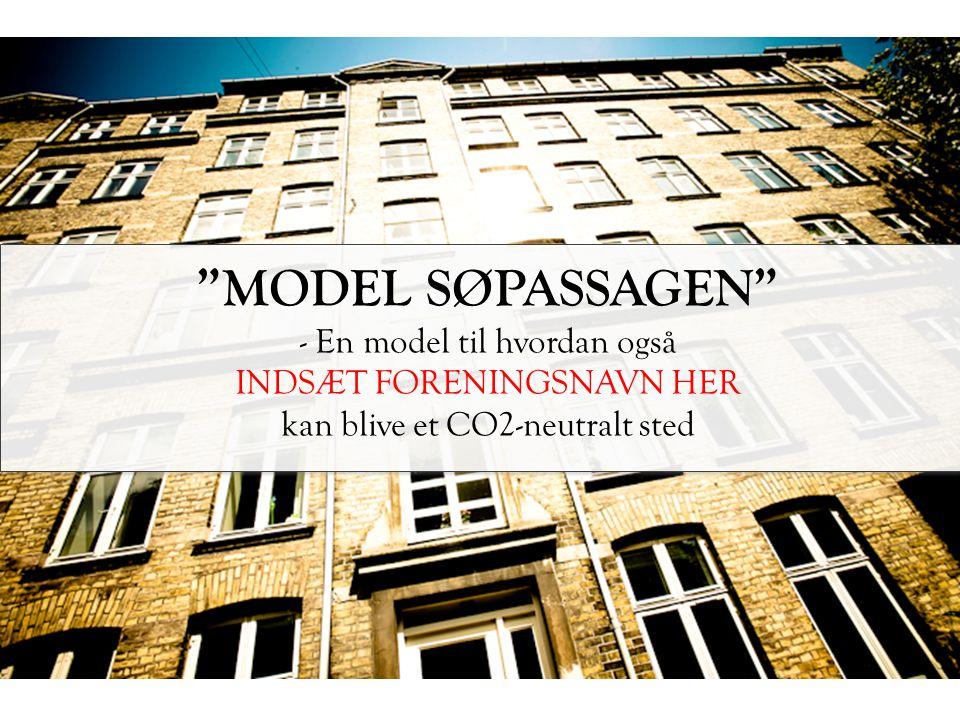 MODEL SØPASSAGEN - En model til hvordan også INDSÆT FORENINGSNAVN HER kan blive et CO2-neutralt sted