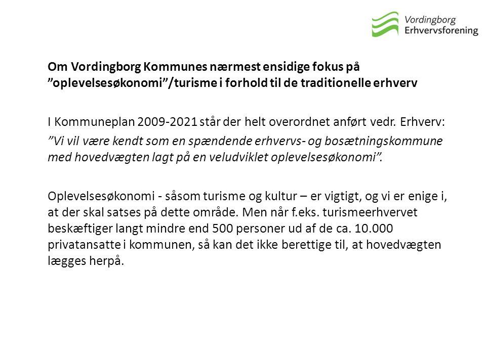 Om Vordingborg Kommunes nærmest ensidige fokus på oplevelsesøkonomi /turisme i forhold til de traditionelle erhverv