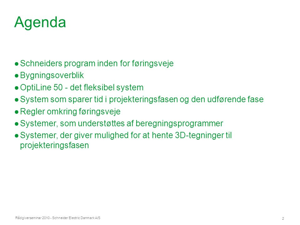 Agenda Schneiders program inden for føringsveje Bygningsoverblik
