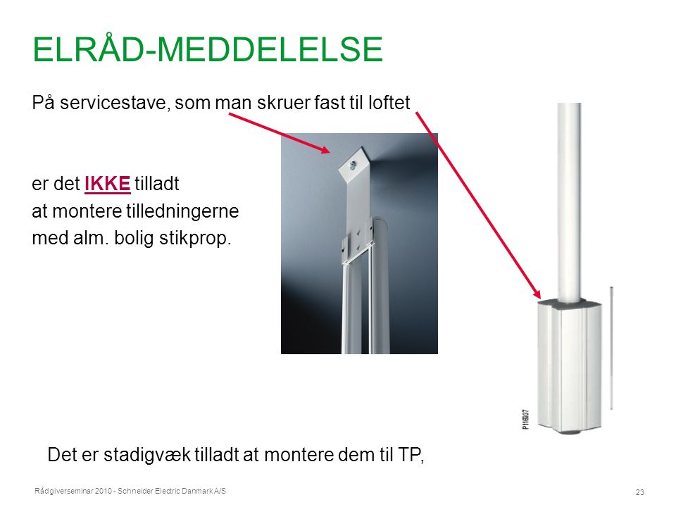 ELRÅD-MEDDELELSE På servicestave, som man skruer fast til loftet