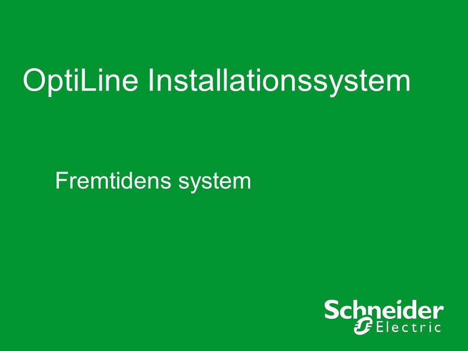 OptiLine Installationssystem