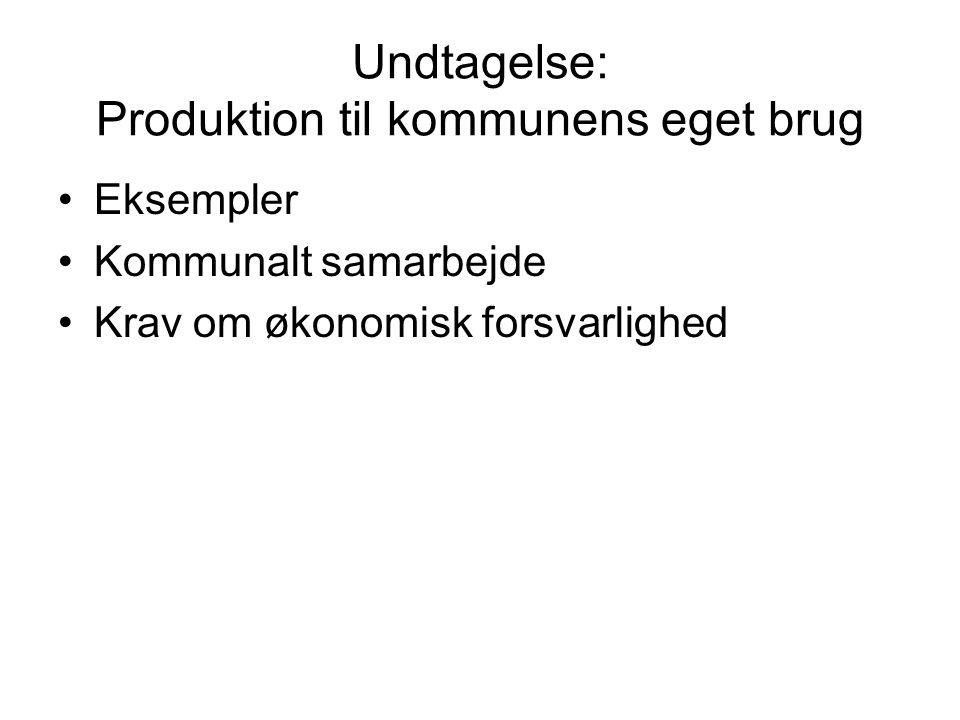 Undtagelse: Produktion til kommunens eget brug