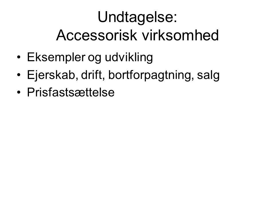 Undtagelse: Accessorisk virksomhed