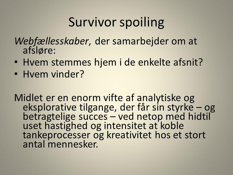 Survivor spoiling Webfællesskaber, der samarbejder om at afsløre: