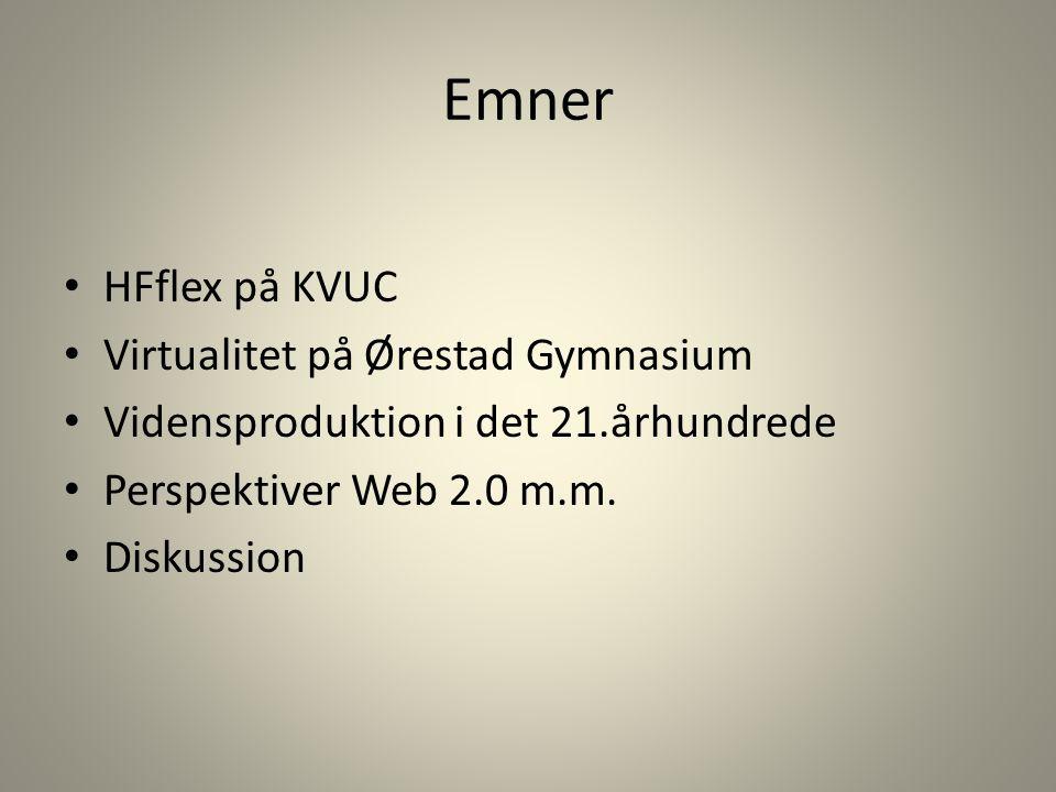 Emner HFflex på KVUC Virtualitet på Ørestad Gymnasium
