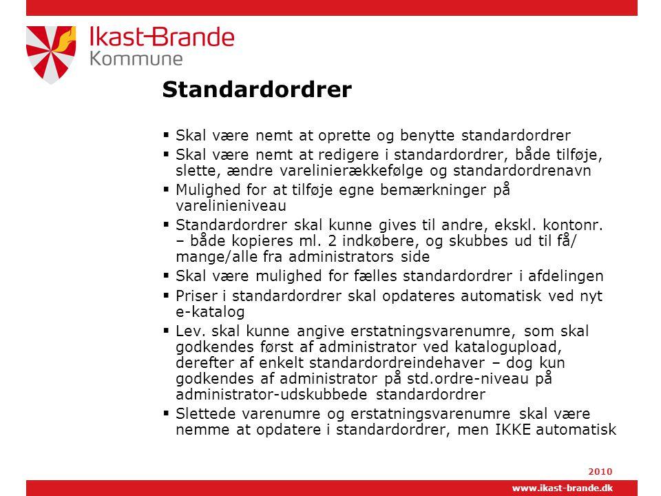 Standardordrer Skal være nemt at oprette og benytte standardordrer