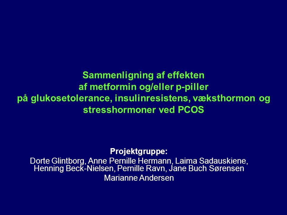 Sammenligning af effekten af metformin og/eller p-piller på glukosetolerance, insulinresistens, væksthormon og stresshormoner ved PCOS
