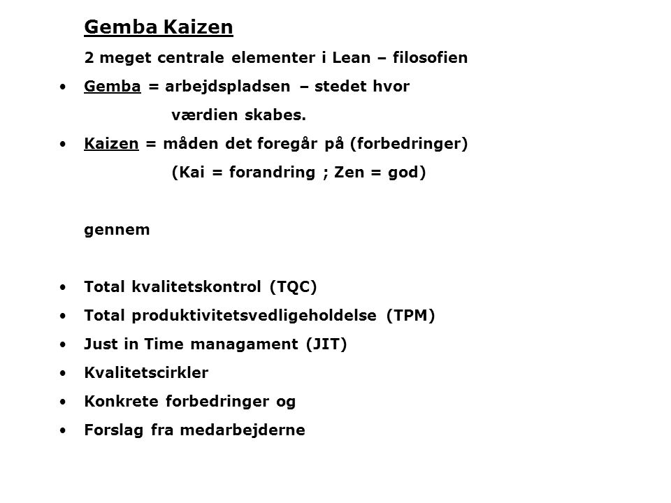 Gemba Kaizen 2 meget centrale elementer i Lean – filosofien