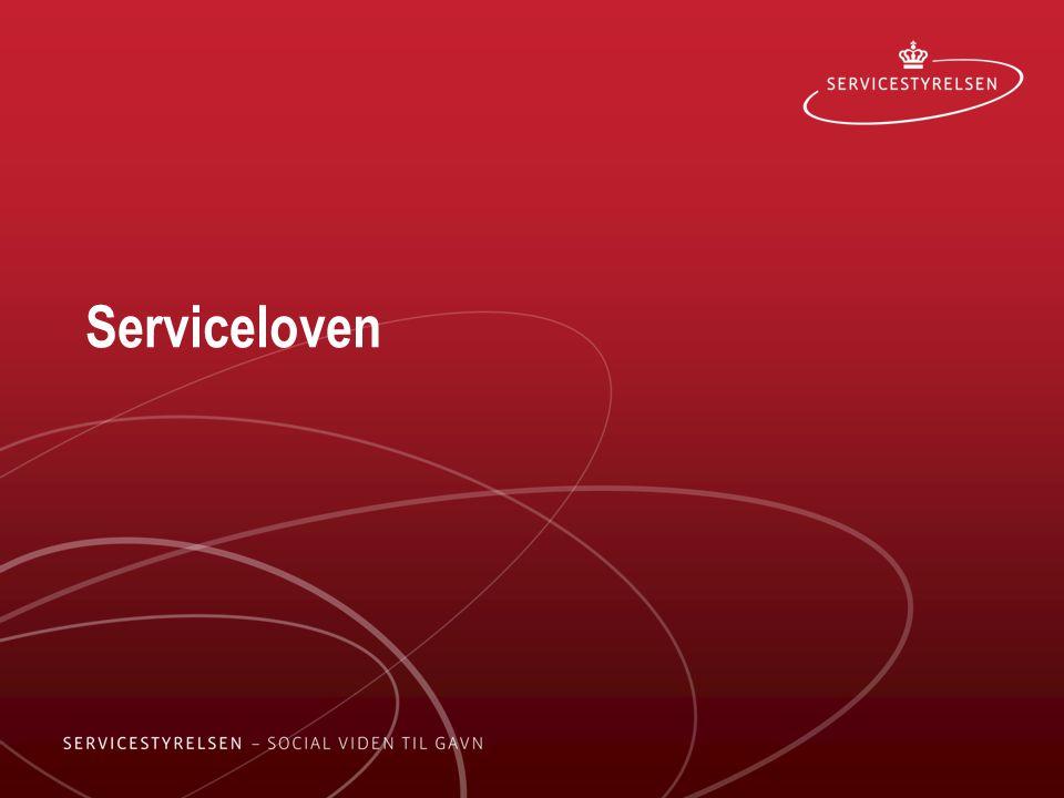 Serviceloven Formålet med denne Serviceloven er: