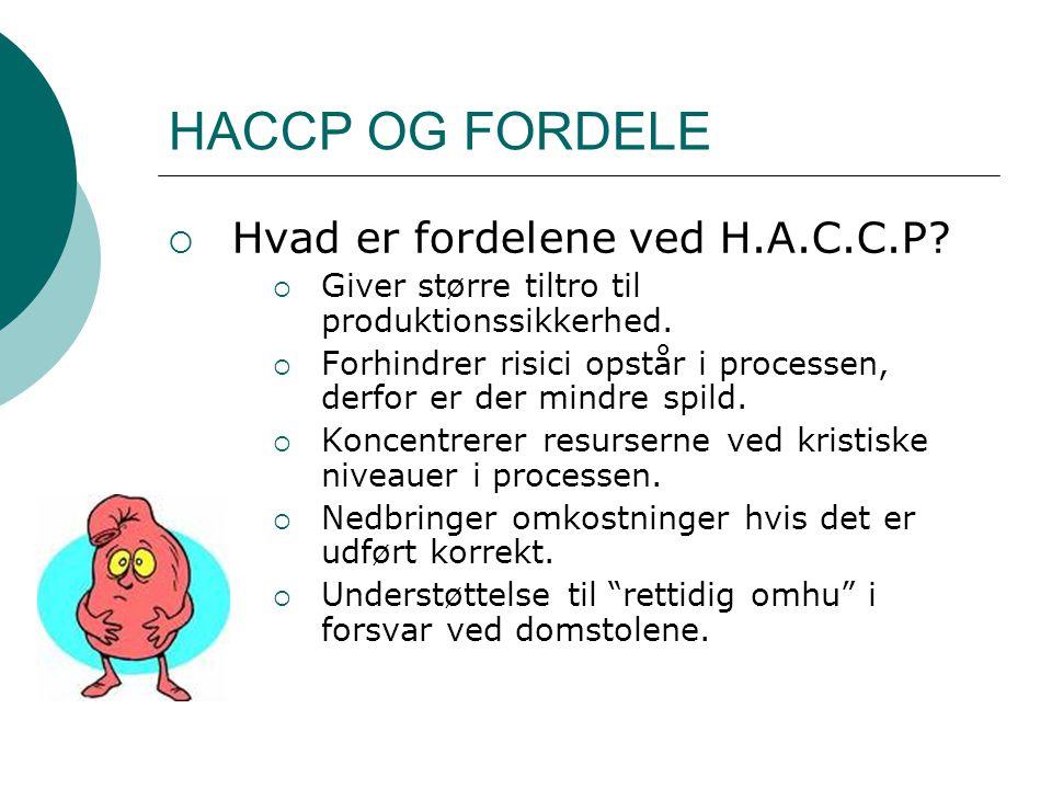 HACCP OG FORDELE Hvad er fordelene ved H.A.C.C.P