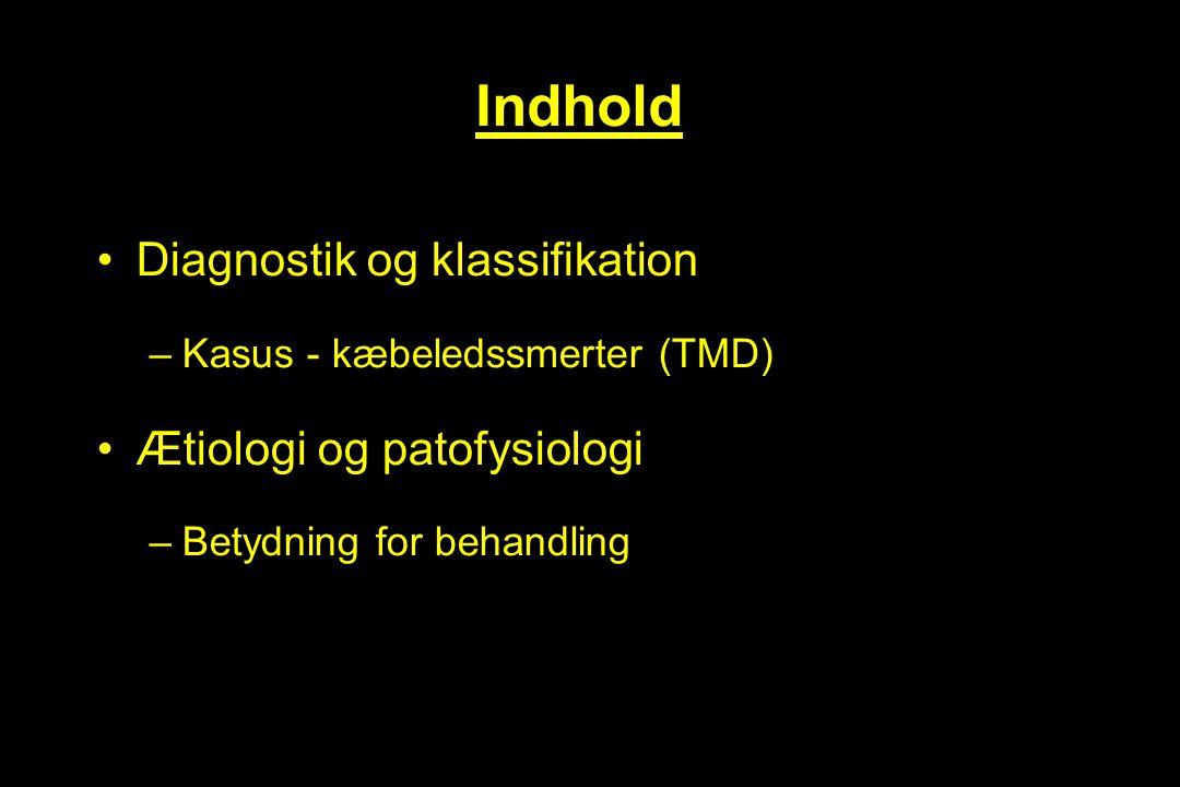 Indhold Diagnostik og klassifikation Ætiologi og patofysiologi