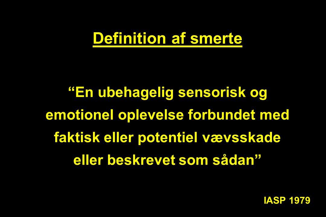Definition af smerte En ubehagelig sensorisk og emotionel oplevelse forbundet med faktisk eller potentiel vævsskade eller beskrevet som sådan