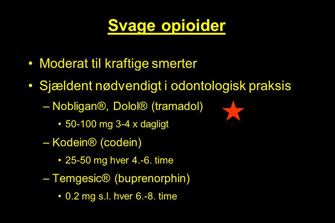 Svage opioider Moderat til kraftige smerter