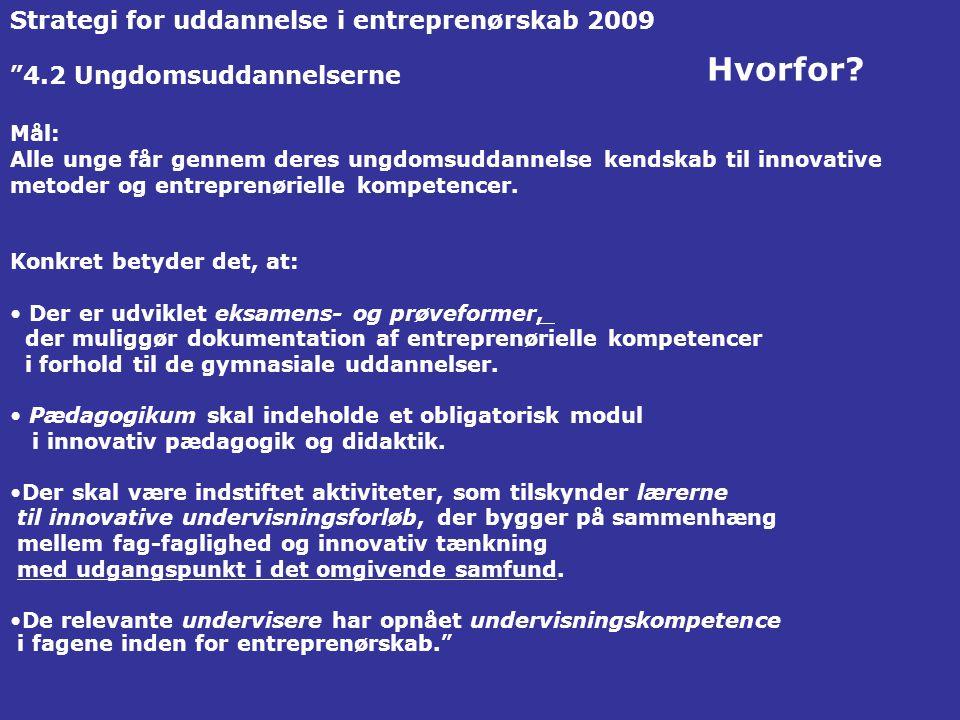 Hvorfor Strategi for uddannelse i entreprenørskab 2009