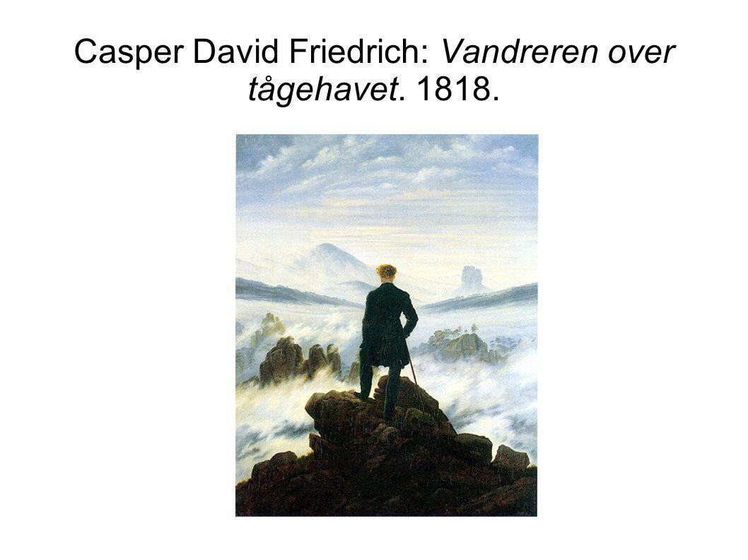Casper David Friedrich: Vandreren over tågehavet. 1818.