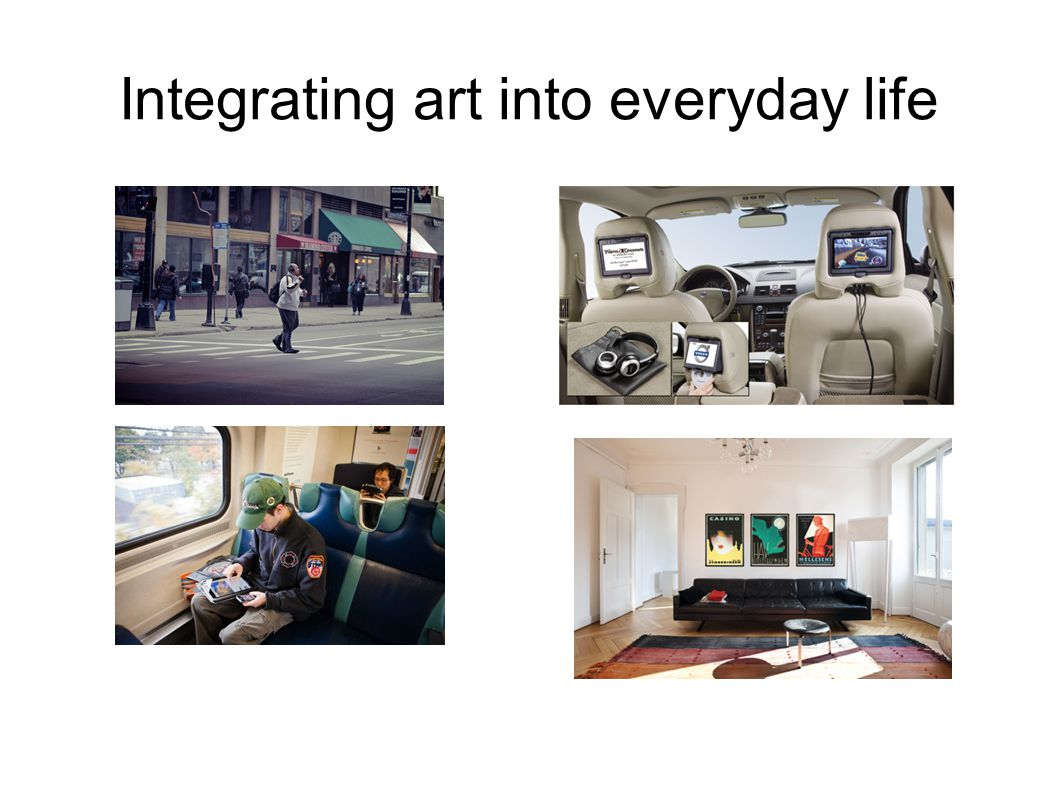 Integrating art into everyday life