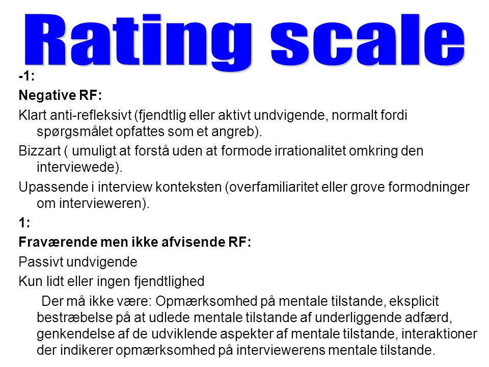 Rating scale -1: Negative RF: