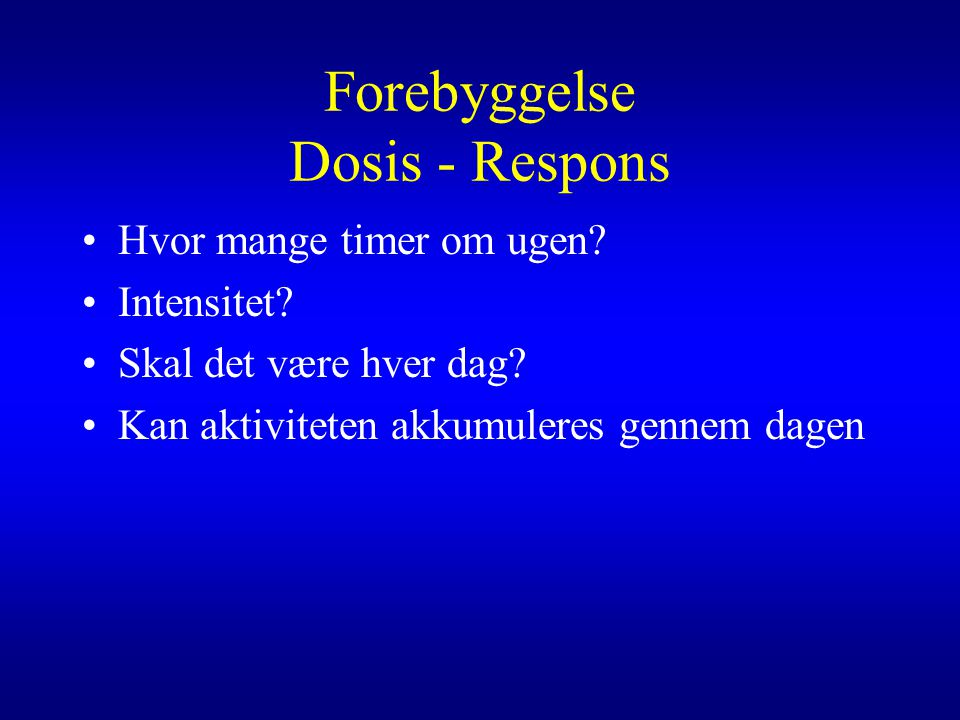 Forebyggelse Dosis - Respons