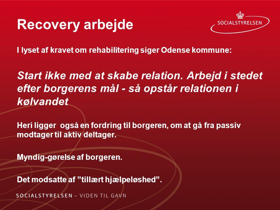 Recovery arbejde I lyset af kravet om rehabilitering siger Odense kommune:
