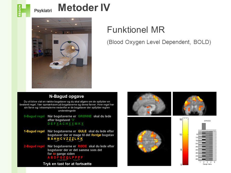 Metoder IV Funktionel MR (Blood Oxygen Level Dependent, BOLD)