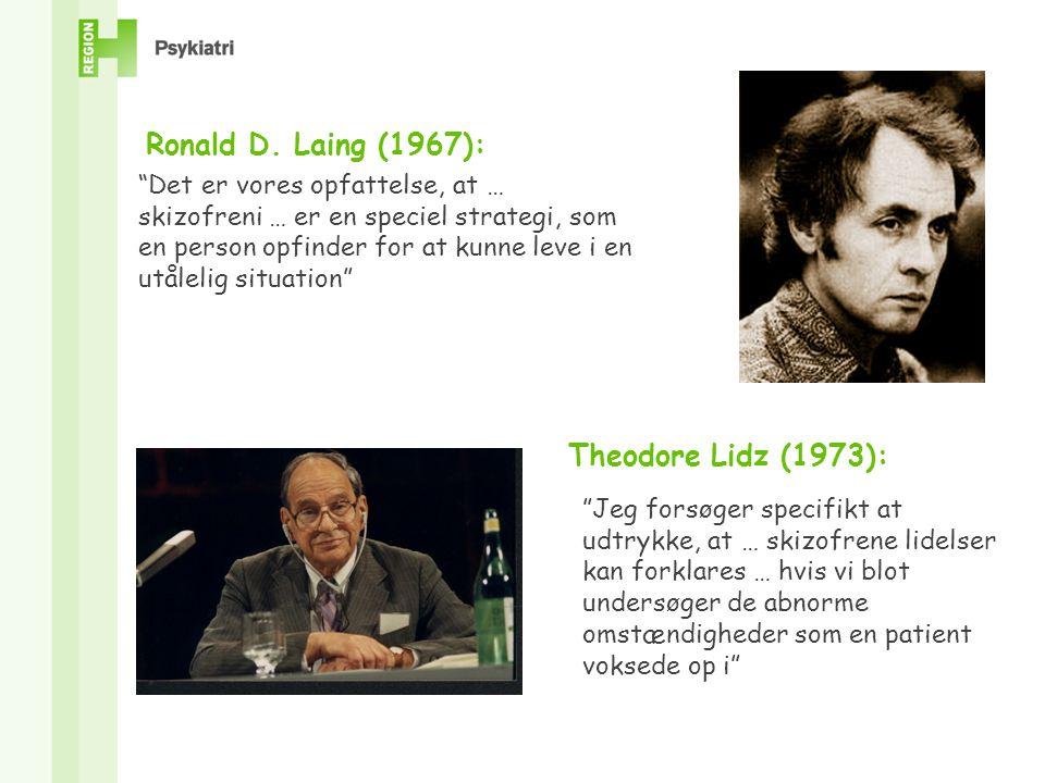 Ronald D. Laing (1967): Theodore Lidz (1973):