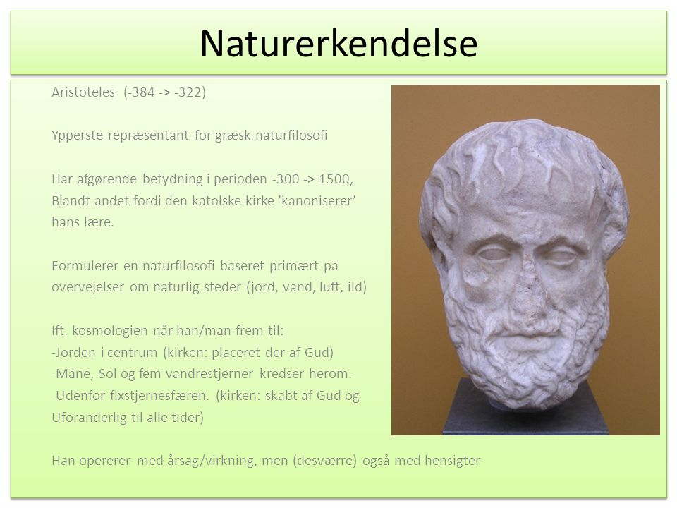Naturerkendelse Aristoteles (-384 -> -322)