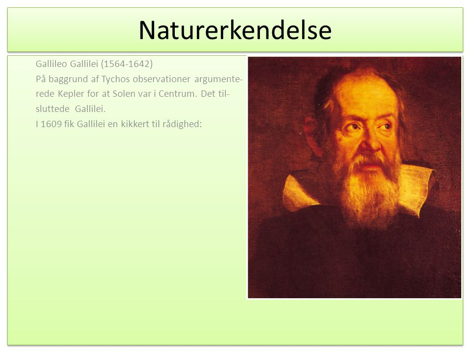 Naturerkendelse Gallileo Gallilei (1564-1642)