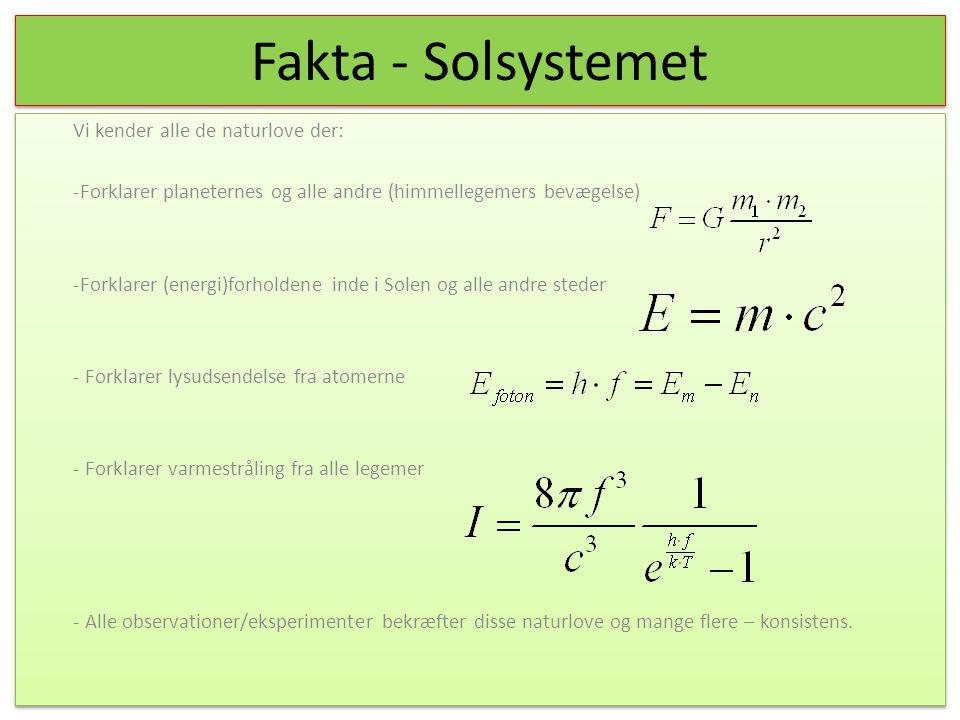 Fakta - Solsystemet Vi kender alle de naturlove der: