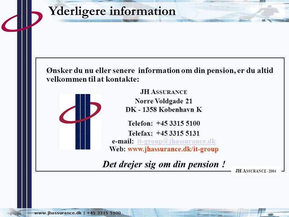 e-mail: it-group@jhassurance.dk Det drejer sig om din pension !