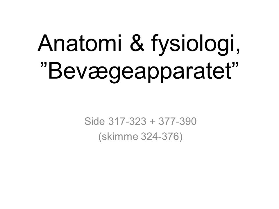 Anatomi & fysiologi, Bevægeapparatet
