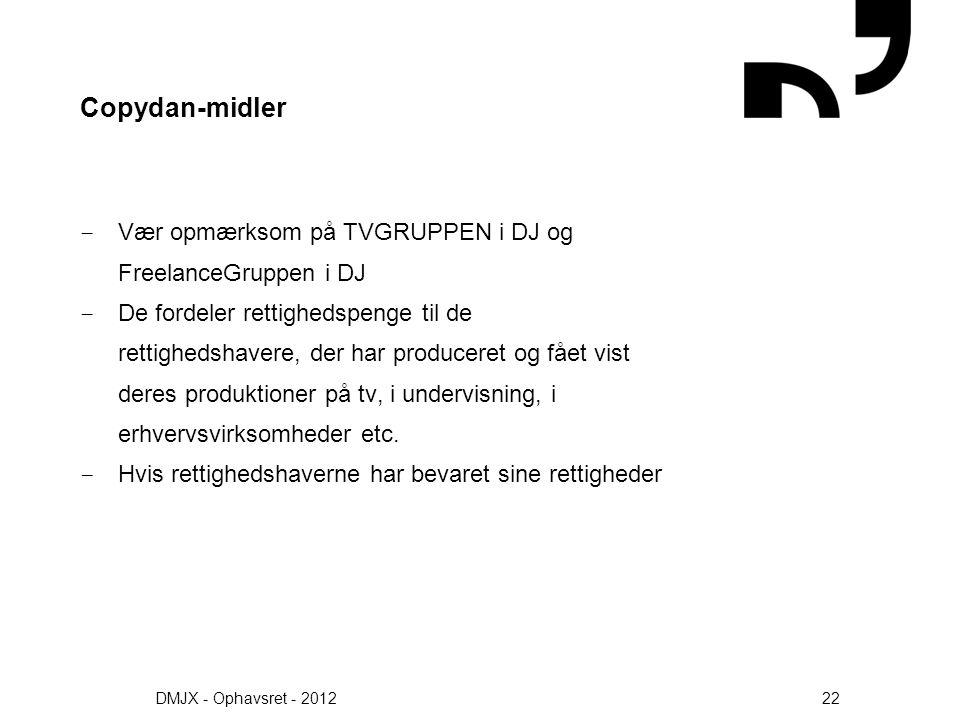 Copydan-midler Vær opmærksom på TVGRUPPEN i DJ og FreelanceGruppen i DJ.