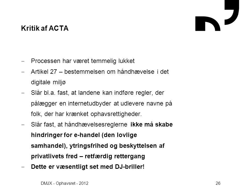 Kritik af ACTA Processen har været temmelig lukket