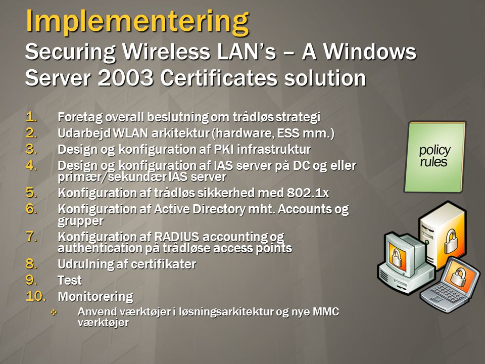 Implementering Securing Wireless LAN's – A Windows Server 2003 Certificates solution