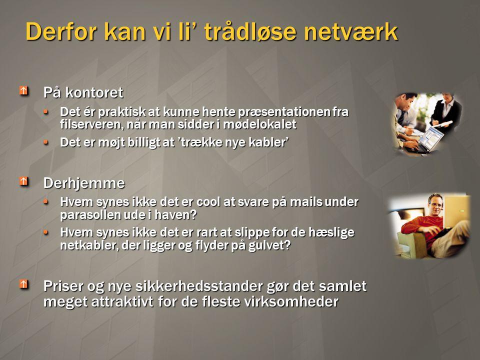 Derfor kan vi li' trådløse netværk