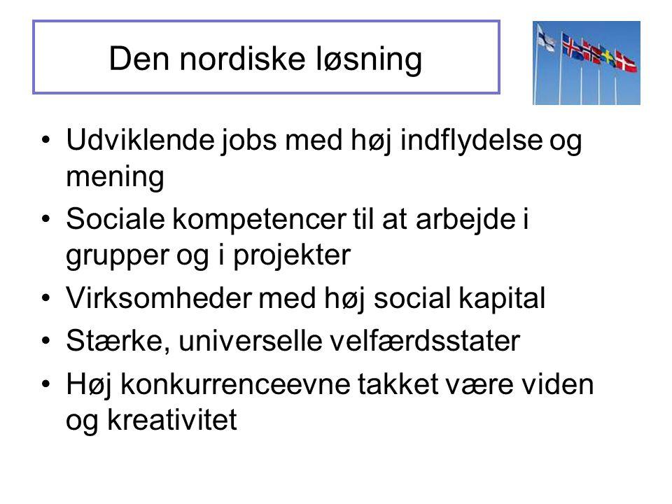 Den nordiske løsning Udviklende jobs med høj indflydelse og mening