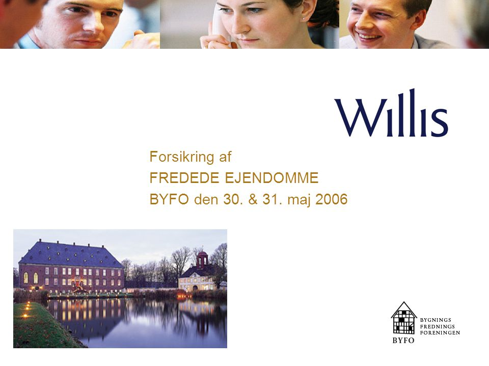 Forsikring af FREDEDE EJENDOMME BYFO den 30. & 31. maj 2006