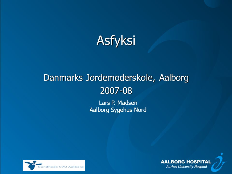 Danmarks Jordemoderskole, Aalborg 2007-08