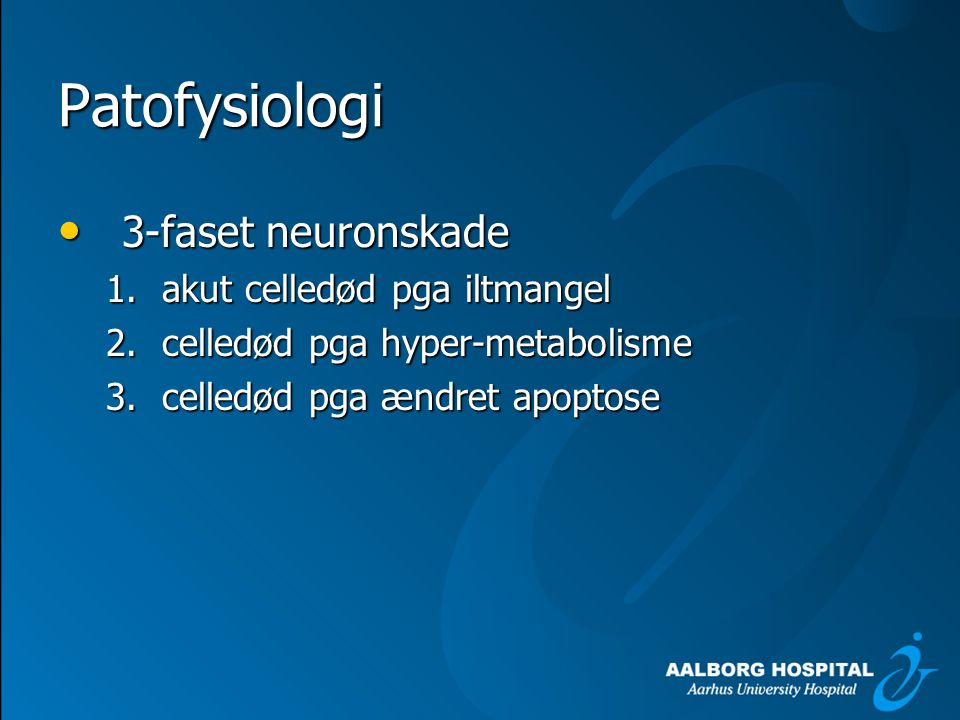 Patofysiologi 3-faset neuronskade akut celledød pga iltmangel
