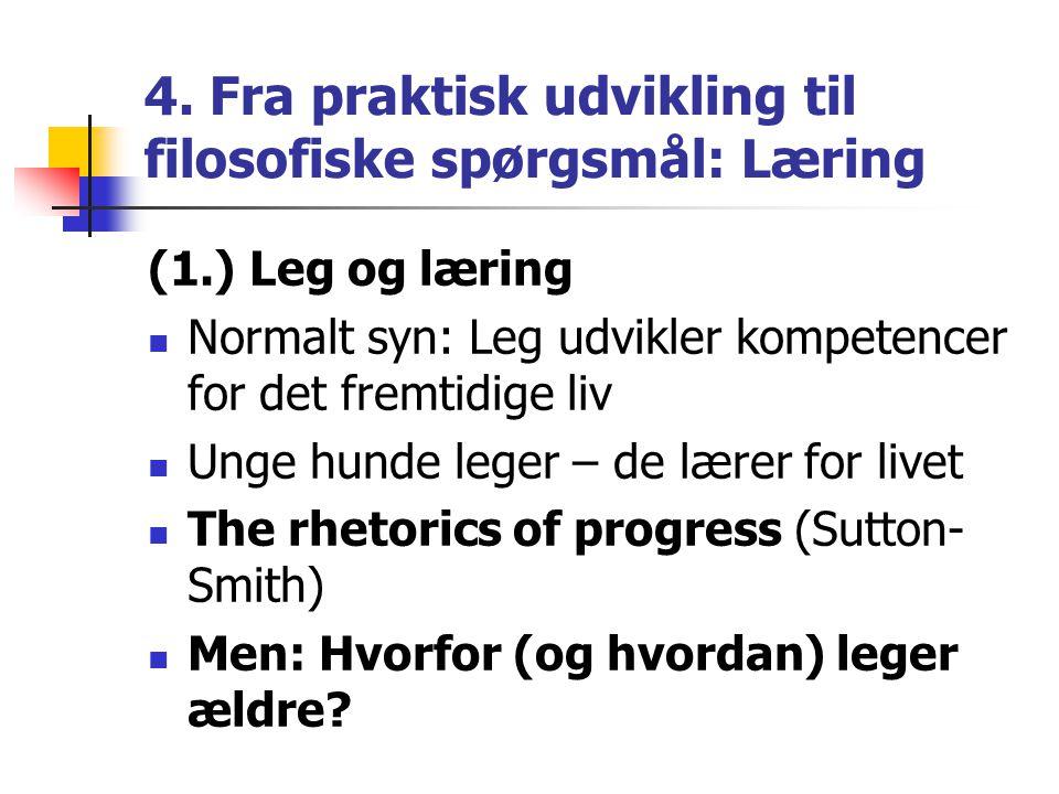 4. Fra praktisk udvikling til filosofiske spørgsmål: Læring