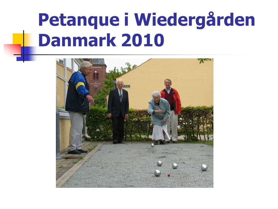 Petanque i Wiedergården Danmark 2010