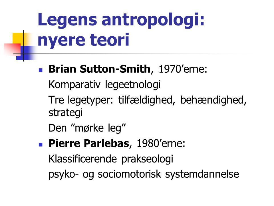 Legens antropologi: nyere teori