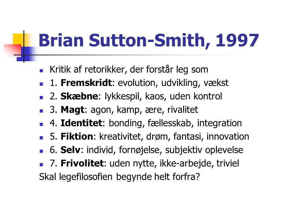 Brian Sutton-Smith, 1997 Kritik af retorikker, der forstår leg som