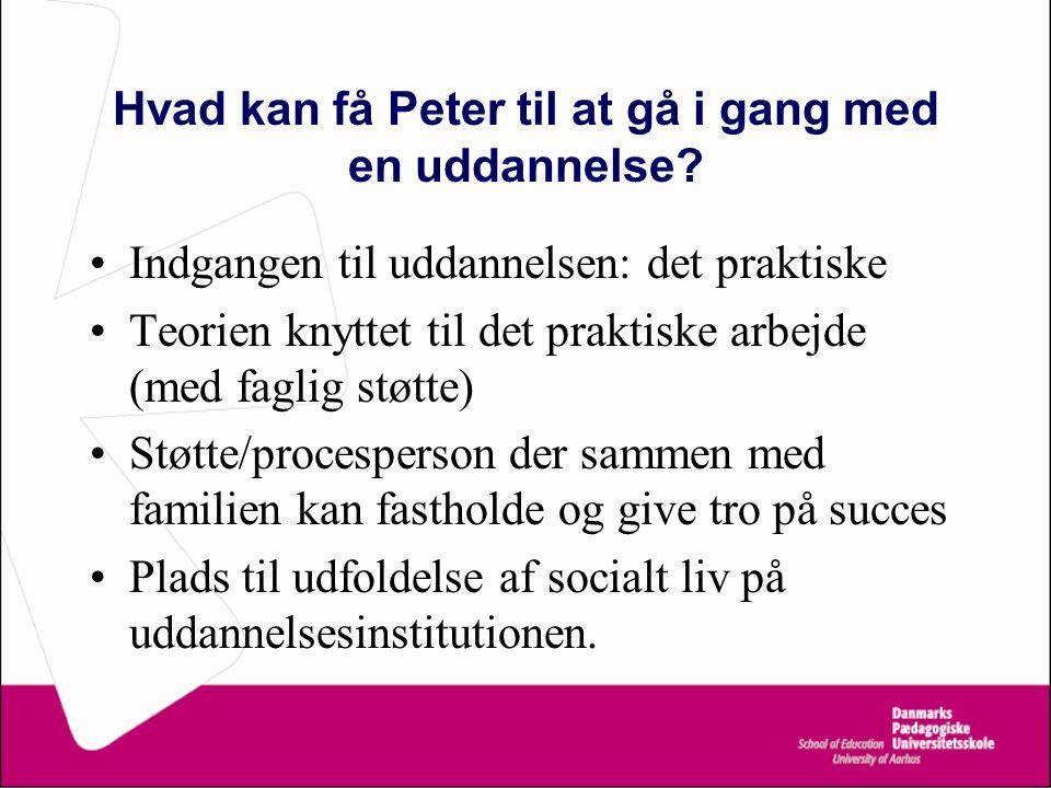 Hvad kan få Peter til at gå i gang med en uddannelse