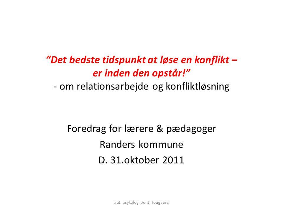 Foredrag for lærere & pædagoger Randers kommune D. 31.oktober 2011