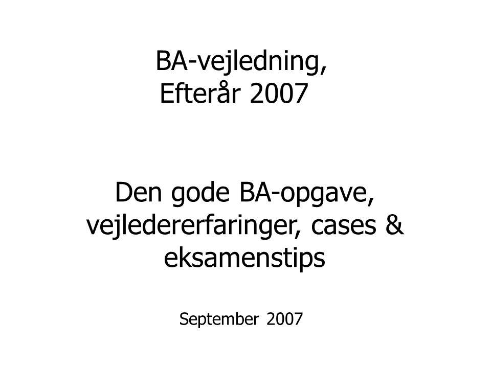 BA-vejledning, Efterår 2007