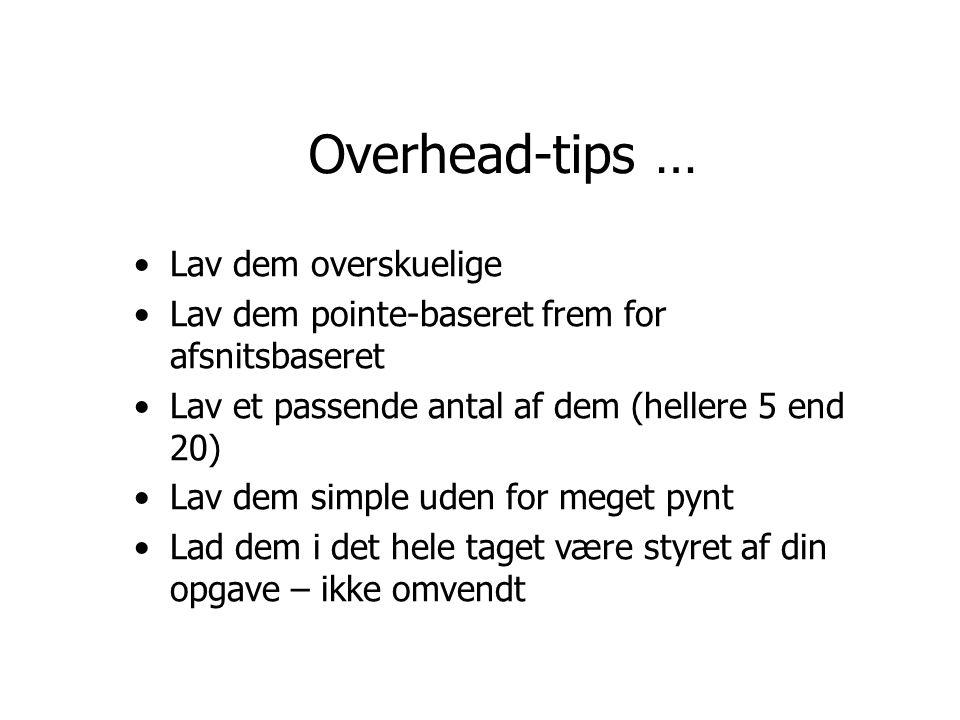 Overhead-tips … Lav dem overskuelige