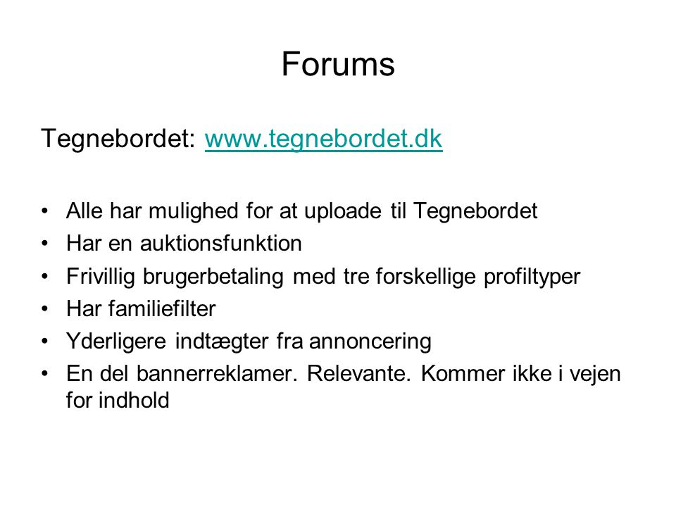 Forums Tegnebordet: www.tegnebordet.dk